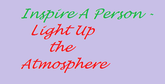 Inspire A Person - Light Up the Atmosphere - Anoop @People and Hearts